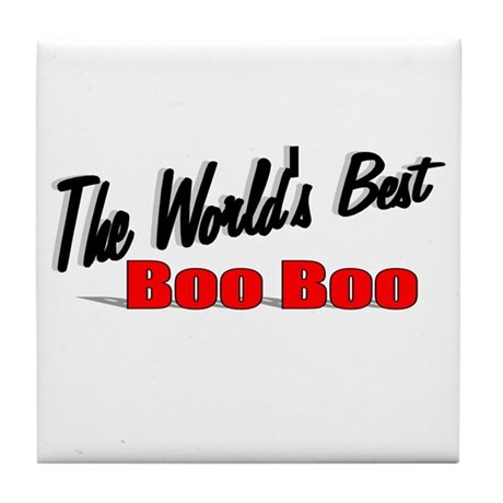 """The World's Best Boo Boo"" Tile Coaster"