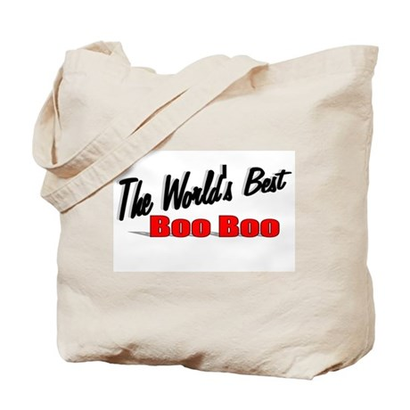 """""""The World's Best Boo Boo"""" Tote Bag"""