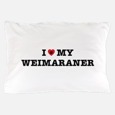 I Heart My Weimaraner Pillow Case