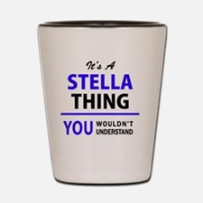 It's STELLA thing, you wouldn't underst Shot Glass