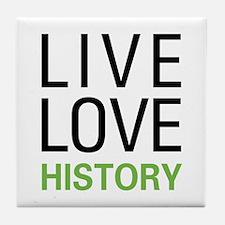 Live Love History Tile Coaster
