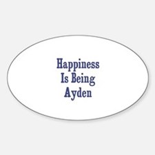Happiness is being Ayden Oval Decal