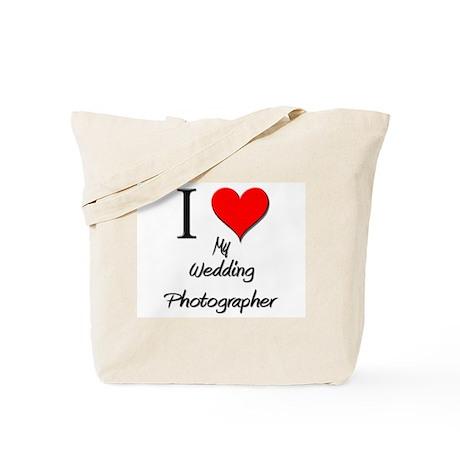 I Love My Wedding Photographer Tote Bag