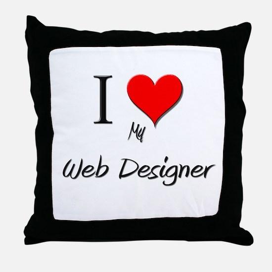 I Love My Web Designer Throw Pillow