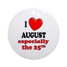 August 25th Ornament (Round)