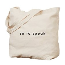 So To Speak Tote Bag