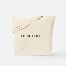So To Speak Tote Bag