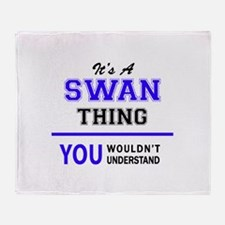 It's SWAN thing, you wouldn't unders Throw Blanket