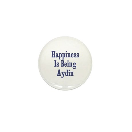 Happiness is being Aydin Mini Button