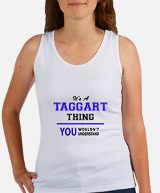 It's TAGGART thing, you wouldn't understa Tank Top