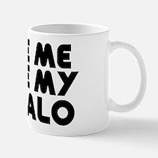 Love Me Love My Buffalo Mugs