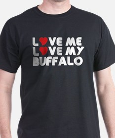Love Me Love My Buffalo T-Shirt