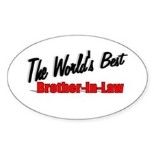 """The World's Best Brother-In-Law"" Oval Decal"