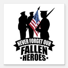 """Never Forget Fallen Square Car Magnet 3"""" x 3"""""""