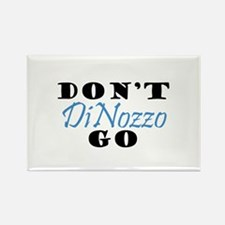 Don't Go DiNozzo Rectangle Magnet (10 pack)