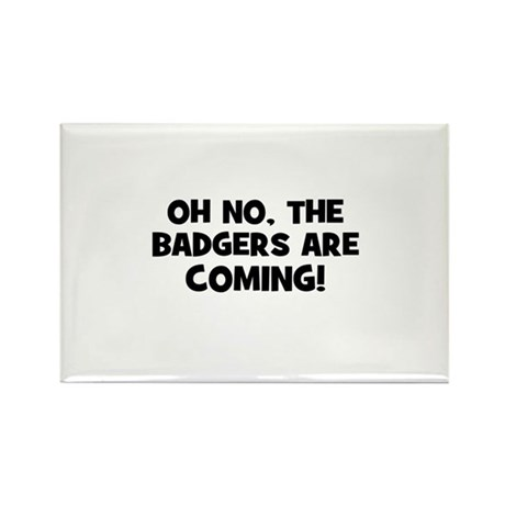 Oh no, the badgers are coming Rectangle Magnet (10