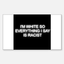 White is not racist Decal