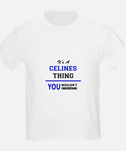 It's a CELINES thing, you wouldn't underst T-Shirt