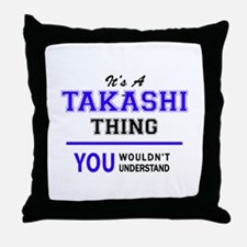 It's TAKASHI thing, you wouldn't unde Throw Pillow