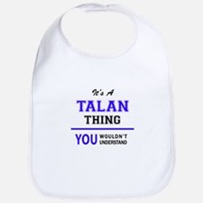 It's TALAN thing, you wouldn't understand Bib