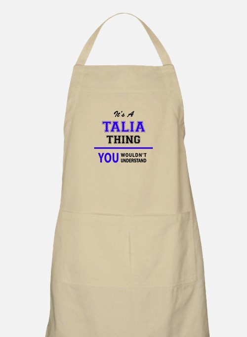 It's TALIA thing, you wouldn't understand Apron