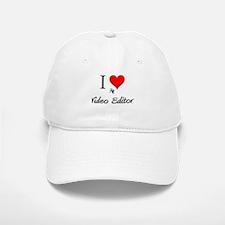 I Love My Video Editor Baseball Baseball Cap