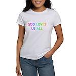 GOD LOVES US ALL Women's T-Shirt