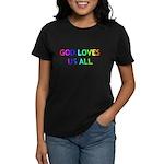 GOD LOVES US ALL Women's Dark T-Shirt