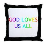 GOD LOVES US ALL Throw Pillow