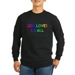 GOD LOVES US ALL Long Sleeve Dark T-Shirt