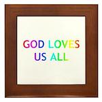 GOD LOVES US ALL Framed Tile