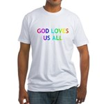 GOD LOVES US ALL Fitted T-Shirt
