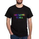 GOD LOVES US ALL Dark T-Shirt