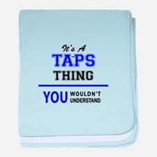 It's TAPS thing, you wouldn't underst baby blanket