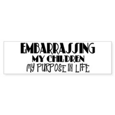 Embarrassing My Children Bumper Bumper Sticker