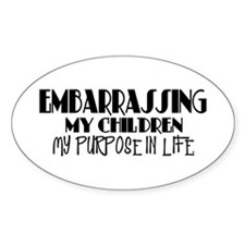 Embarrassing My Children Oval Decal