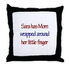 Sara Has Mom Wrapped Around F Throw Pillow