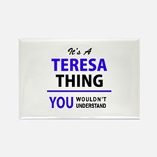 It's TERESA thing, you wouldn't understand Magnets