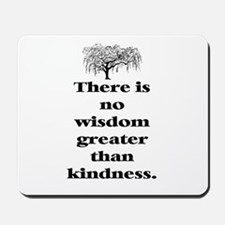 WISDOM GREATER THAN KINDNESS (TREE) Mousepad