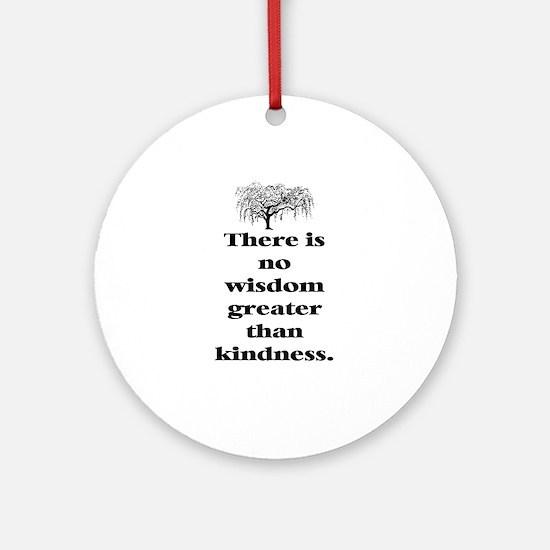 WISDOM GREATER THAN KINDNESS (TREE) Ornament (Roun