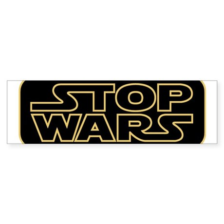 Stop Wars Bumper Sticker