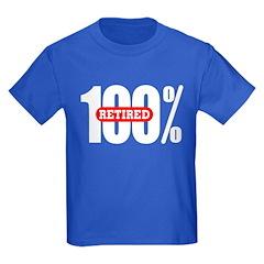 Kids 100 Percent Retired T-Shirt Dark Colored