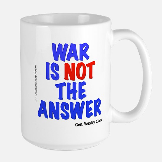 """War No Answer"" Large Mug"
