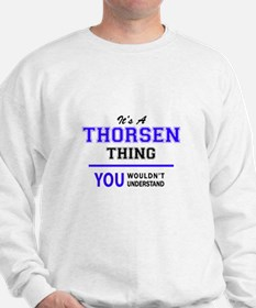 It's THORSEN thing, you wouldn't unders Sweatshirt