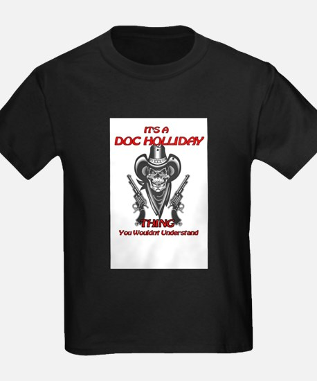 It's A Doc Holliday thing You Wouldn't Und T-Shirt