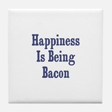 Happiness is being Bacon		 Tile Coaster