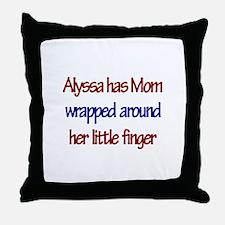 Alyssa Has Mom Wrapped Around Throw Pillow