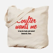 """""""Coulter Wants Me"""" Conservative Tee Shirts Tote Ba"""