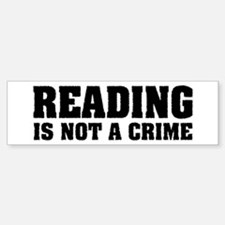 Reading is Not a Crime Bumper Bumper Bumper Sticker