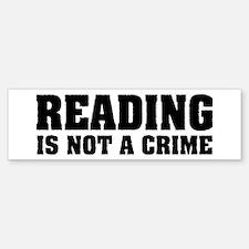 Reading is Not a Crime Bumper Bumper Bumper Sticker